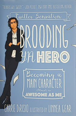 Cover of Brooding YA Hero, with drawing of Broody McHottiepants leaning on the title with his left side.