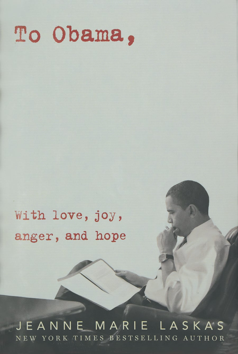 Cover of Jeanne Marie Laskas's book To Obama, With Love, Joy, Anger, and Hope